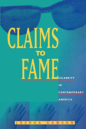 Claims to Fame: Celebrity in Contemporary America