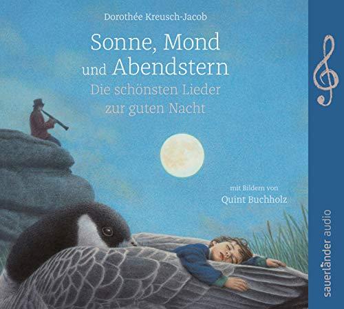 Sonne, Mond und Abendstern: Die schönsten Lieder zur guten Nacht