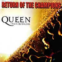 Return of the Champ by Queen/Paul Rodgers (2012-05-15)