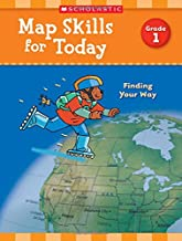 Map Skills for Today: Grade 1: Finding Your Way