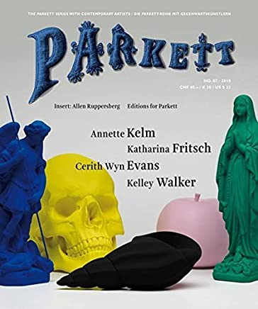 Parkett No. 87 Cerith Wyn Evans, Katharina Fritsch, Annette Kelm, Kelley Walker (Parkett Series with Contemporary Artists) by Unknown(2010-02-28)