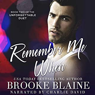 Remember Me When     The Unforgettable Duet, Book 2              De :                                                                                                                                 Brooke Blaine                               Lu par :                                                                                                                                 Charlie David                      Durée : 4 h et 13 min     Pas de notations     Global 0,0