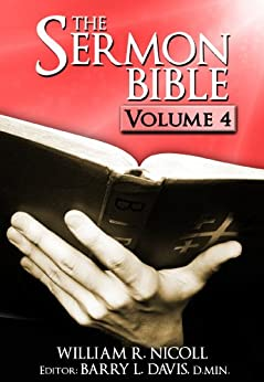 The Sermon Bible -- Volume 4 by [William Nicoll, Barry L. Davis]