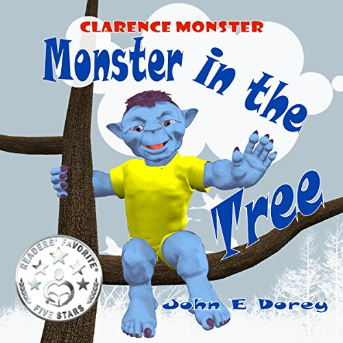 Monster in the Tree: (Rhyming Bedtime Story ages 2 - 6) (Clarence Monster Book 1) (English Edition)