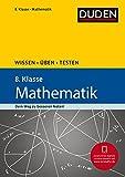 Wissen – Üben – Testen: Mathematik 8. Klasse: Ideal zur