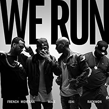 We Run (feat. French Montana, Wale & Raekwon)
