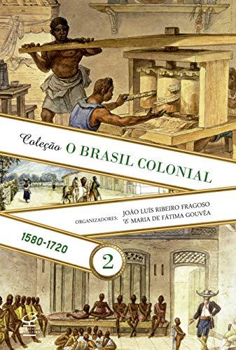 O Brasil Colonial (Vol. 2): 1480-1720