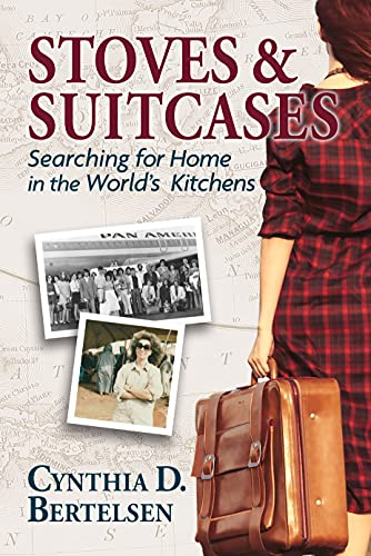 Stoves & Suitcases: Searching for Home in the World's Kitchens (English Edition)