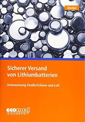 Preisvergleich Produktbild Sicherer Versand von Lithiumbatterien: Unterweisung Straße / Schiene und Luft