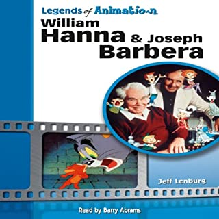 William Hanna and Joseph Barbera: The Sultans of Saturday Morning (Legends of Animation) cover art