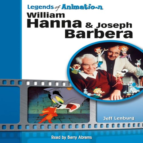 William Hanna and Joseph Barbera: The Sultans of Saturday Morning (Legends of Animation) audiobook cover art
