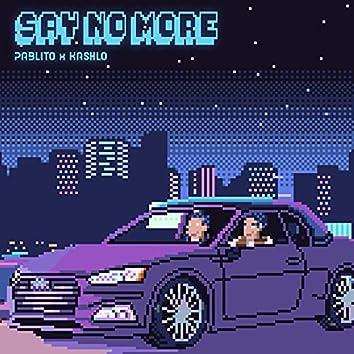 Say No More (feat. Kashlo)