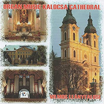 Organ Music Kalocsa Cathedral II.