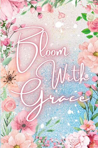 Bloom With Grace: Writing Journal