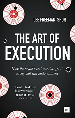 The Art of Execution: How the world's best investors get it wrong and still make...