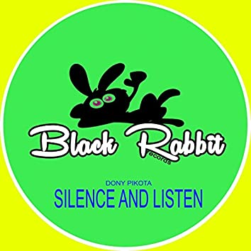 Silence and Listen