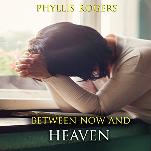 Between Now and Heaven audiobook cover art