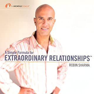 A Simple Formula for Extraordinary Relationships                   Written by:                                                                                                                                 Robin Sharma                               Narrated by:                                                                                                                                 Robin Sharma                      Length: 36 mins     1 rating     Overall 5.0