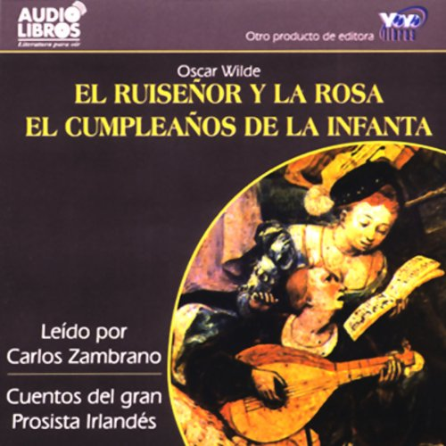 El Ruisenor y la Rosa/El Cumpleanos de la Infanta [The Nightingale and the Rose] (Texto Completo) audiobook cover art