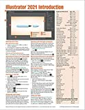 Adobe Illustrator 2021 Introduction Quick Reference Guide (Cheat Sheet of Instructions, Tips & Shortcuts - Laminated Card)