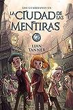 La ciudad de las mentiras: Los guardianes, libro II (LITERATURA JUVENIL - Narrativa juvenil nº 2)