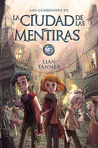 La ciudad de las mentiras: Los guardianes, libro II (LITERATURA ...