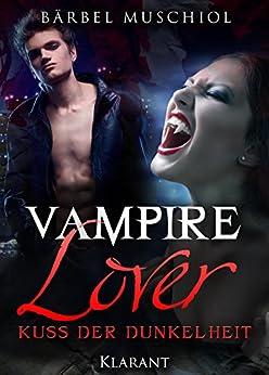 Vampire Lover - Kuss der Dunkelheit. Vampirroman von [Muschiol, Bärbel]
