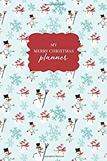 My Merry Christmas Planner: Christmas Holiday Organizer - Undated Weekly Planner, To-Do Lists, Holiday Shopping Budget and Tracker, Gift Checklist, ... Design (Holiday Planners and Organizers)