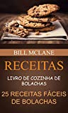 Receitas: Livro de cozinha de Bolachas: 25 receitas fáceis de Bolachas (Portuguese Edition)