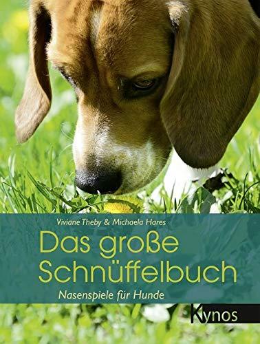 Das große Schnüffelbuch: Nasenspiele für Hunde (Das besondere Hundebuch)