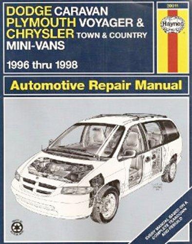 Dodge Caravan, Plymouth Voyager, Chrysler Town & Country Mini-Vans: 1996 thru 1998 (Haynes Automotive Repair Manuals) Country Plymouth Voyager Vans