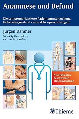 Anamnese und Befund: Die symptom-orientierte Patientenuntersuchung als Grundlage klinischer Diagnost