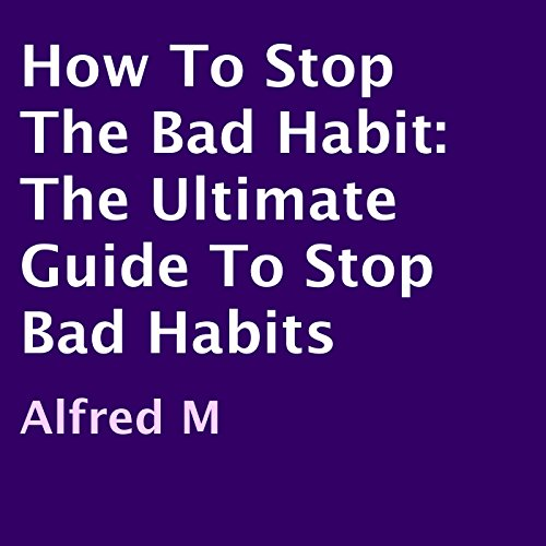 Couverture de How to Stop the Bad Habit