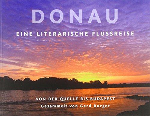 Donau: Eine literarische Flussreise