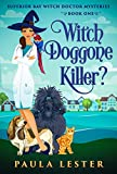 Witch Doggone Killer? (Superior Bay Witch Doctor Mysteries Book 1)