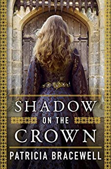 Shadow on the Crown (The Emma of Normandy, Book 1) (The Emma of Normandy Series) by [Patricia Bracewell]