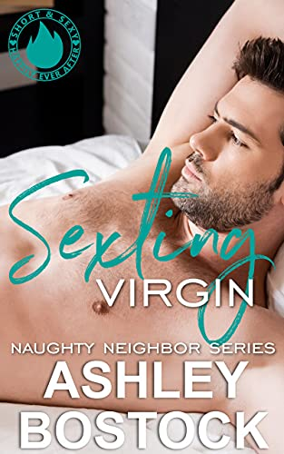 Sexting Virgin: A Quickie Read (Naughty Neighbor Book 3) (English Edition)