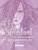Spiritual Discovery Journal: A Guide for your Awakening