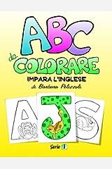 ABC da Colorare - Impara l'inglese: Series 1 (Italian Edition) Paperback