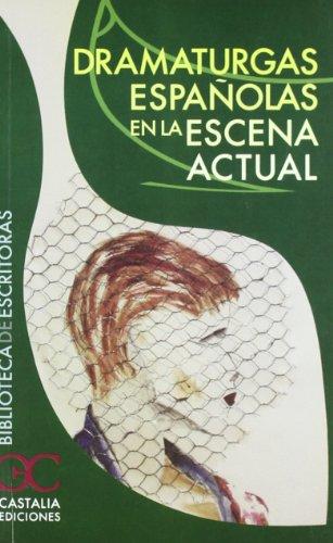 Dramaturgas españolas en la escena actual (Biblioteca de Escritoras, B/E. nº 55)