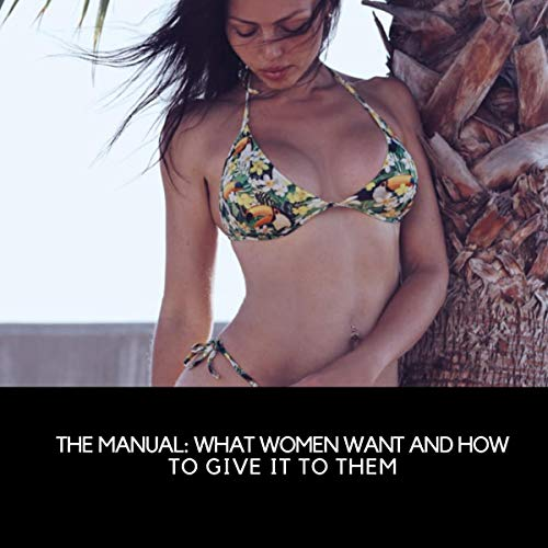 The Manual: What Women Want and How to Give It to Them Titelbild