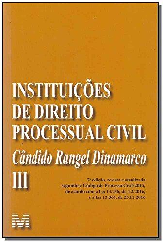 Instituições de direito processual civil - vol. 3 - 7 ed./2017: Volume 3