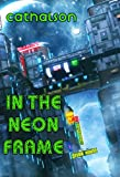 In the Neon Frame (Cathalson's Dark Rhymes) (English Edition)