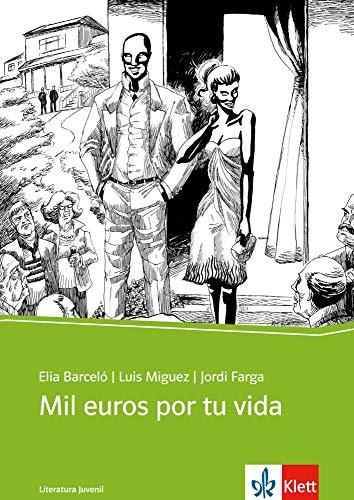 Mil euros por tu vida: Spanischer Originaltext mit Annotationen. Schulausgabe für das Niveau B1 (Literatura juvenil)