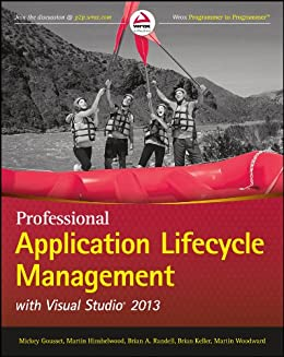 Professional Application Lifecycle Management with Visual Studio 2013 (Wrox Programmer to Programmer) (English Edition) por [Mickey Gousset, Martin Hinshelwood, Brian A. Randell, Brian Keller, Martin Woodward]