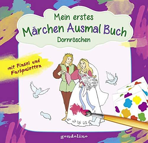 Mein erstes Märchenausmalbuch mit Pinsel und Farbpalette: Dornröschen. Das komplette Märchen zum Vorlesen und Ausmalen!: Mit Pinsel und Farbpaletten: ... Farbe auf der Palette anrühren, Ausmalen!