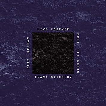 Live Forever (feat. Frank Stickemz & Keyman)
