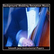 Background Wedding Reception Music