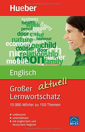Großer Lernwortschatz Englisch aktuell: 15.000 Wörter zu 150 Themen - aktualisierte Ausgabe / Buch (Großer Lernwortschatz aktuell)