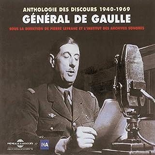 General de Gaulle : Anthologie des discours 1940-1969                   De :                                                                                                                                 Charles de Gaulle                               Lu par :                                                                                                                                 Charles de Gaulle                      Durée : 4 h et 42 min     3 notations     Global 5,0